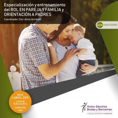 Especialización y Entrenamiento del ROL en PAREJA y FAMILIA y ORIENTACIÓN a PADRES